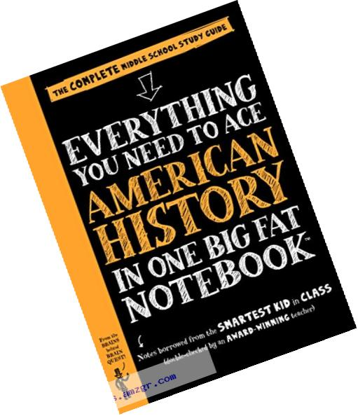 Everything You Need to Ace American History in One Big Fat Notebook: The Complete Middle School Study Guide (Big Fat Notebooks)