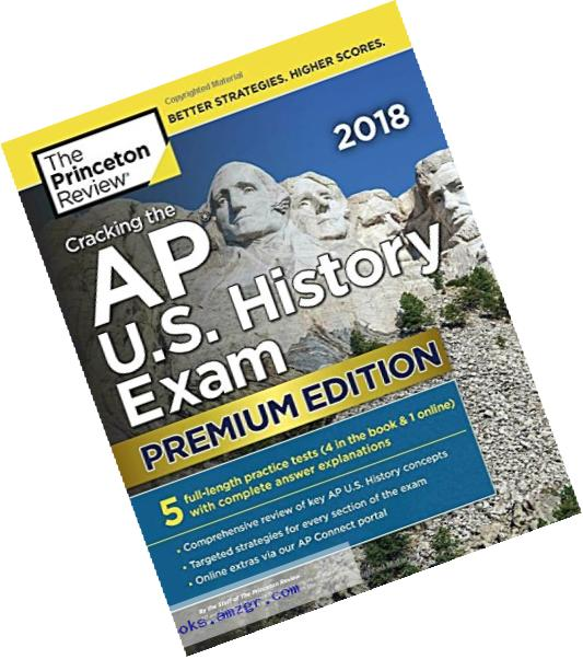 Cracking the AP U.S. History Exam 2018, Premium Edition (College Test Preparation)